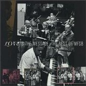 Best Of MFSB: Love Is The Message