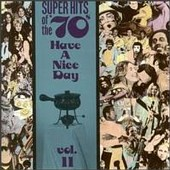 Super Hits Of The 70's: Vol. 11 - Have A Nice Day